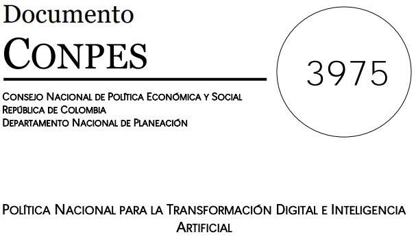 Documento Conpes 3975 Política Nacional para la transformación digital e inteligencia artificial.